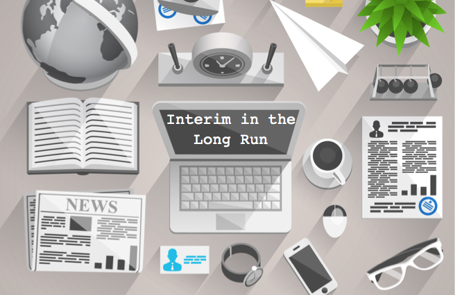 "illustration of a busy desk, the open laptop's screen says ""Interim in the Long Run"""