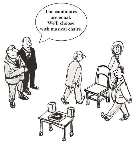 "Hiring process cartoon: ""The candidates are equal. We'll choose with musical chairs."""